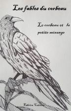 Les fables du corbeau : Le corbeau et la petite mésange by fabricepn