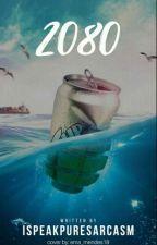 2080 by ispeakpuresarcasm
