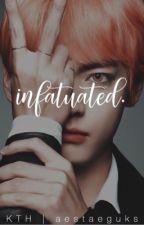 infatuated | kth. by aestaeguks