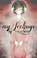 my feelings • KAIMEI one-shot by iced-wine