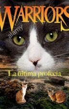La última profecía. Gatos guerreros. by azotelover