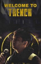 Welcome To Trench by heyitzcas