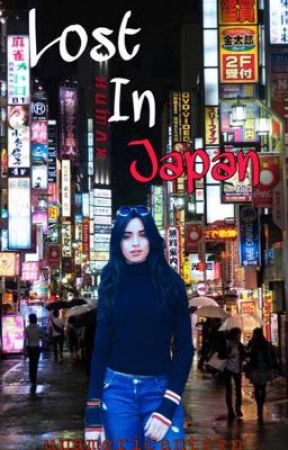 Lost In Japan (Camila/You) g!p by UnAmericanTeen