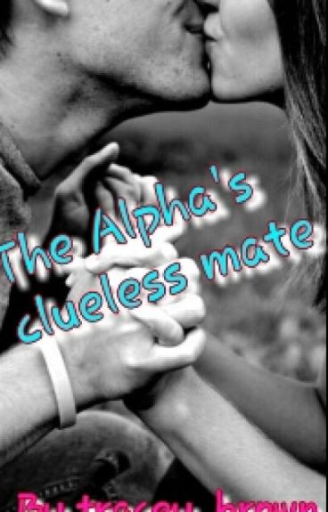 The alphas clueless mate