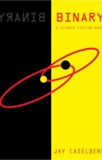 Binary -- A Science Fiction Novel by JayCaselberg