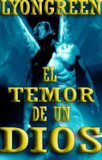El Temor de un Dios (Crónicas de un Inesperado Héroe V) by LyonGreen