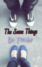The Same Things by fauky_