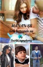 MANAN SS LINK BETWEEN US by Devils_symphony