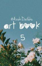 🎀Art Book 5🎀 by AzukiDaifuku