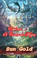 Explorer - Os Contos da Magia by princesungold