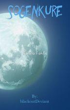 Sogenkure (Naruto Fanfic) by blackoutDeviant