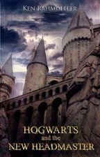 Hogwarts and the New Headmaster by kenrahmoeller