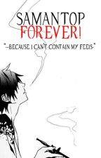 SAMANTOP Forever by shinkumi
