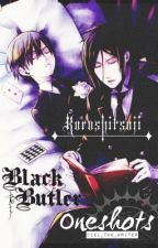 Black Butler Oneshots by Ciel_the_Writer by Ciel_the_Writer
