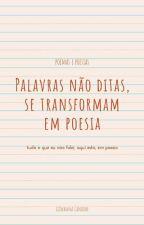 Palavras não ditas, se transformam em poesia by Giovanna_Candido