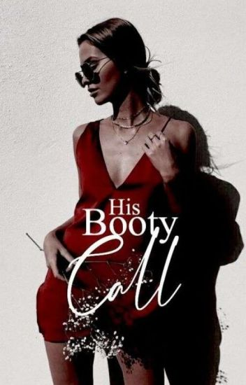 His booty call
