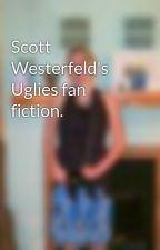 Scott Westerfeld's Uglies fan fiction. by Golden_Angel