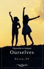 Ourselves (EN PROCESO) by Nesea_99