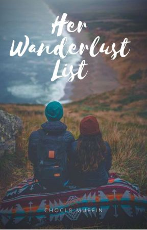 Her Wanderlust List by Chocl8Muffin