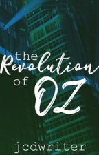 The Revolution of Oz by jcdwriter