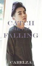 Catch me I'm falling by cabelza