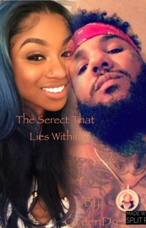 The Secret That Lies Within  by QveenDre