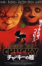 Seed of Chucky my way (Chucky love story book 5 ) by 2019summerangel