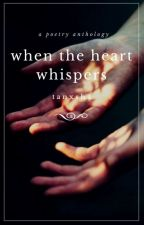 When The Heart Whispers by tanxsha