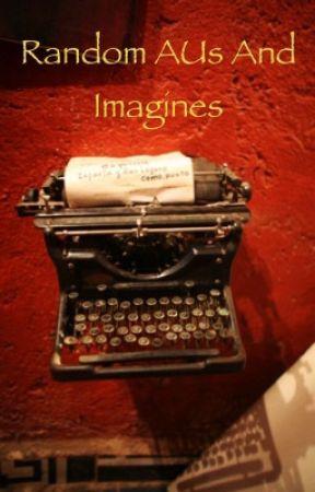 Random Aus and Imagines by RedQueen004
