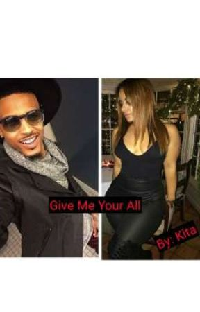 Give Me Your All (An August Alsina and Ciera Rogers Story) by kitad2008