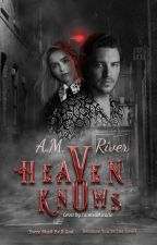 Heaven Knows by AMRivers