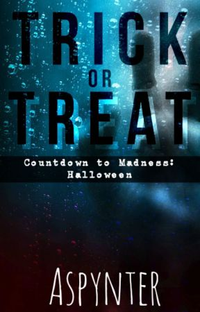 Trick or Treat: Countdown to Madness by Aspynter