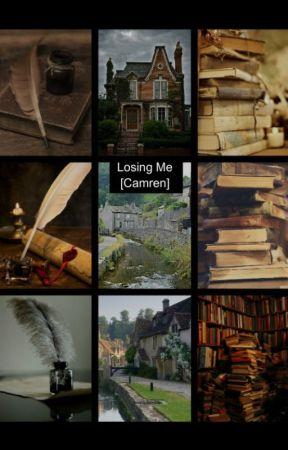 Losing Me. [Camren] (TERMINADA) by Camila_Rebel_2
