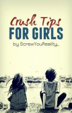 Crush Tips for Girls ♥ [on hold] by ayetanae