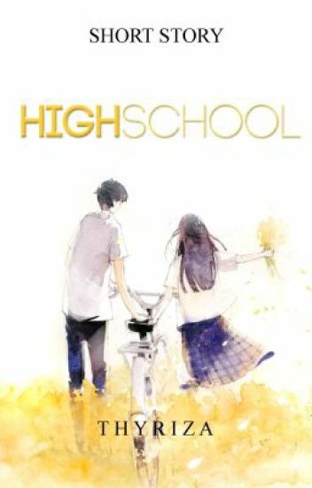 HIGH SCHOOL (Short Story)