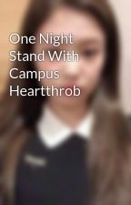 One Night Stand With Campus Heartthrob by canyouseeme_jennie