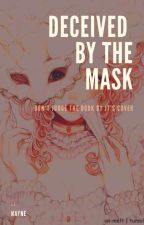 Deceived by the mask by SharienaAngelyneAril