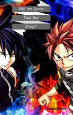 (Fairy tail) Will the queen find her King? (Natsu x Reader x Grey) by ShadTheLolli