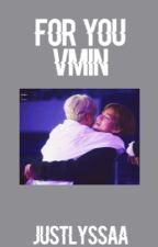for you // vmin by justlyssaa
