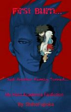 First Burn...(My Hero Academia Fanfiction) by ShihoFujioka