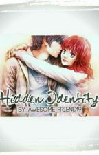 Hidden Identity [COMPLETED] #Wattys2017 by Liam_Marie