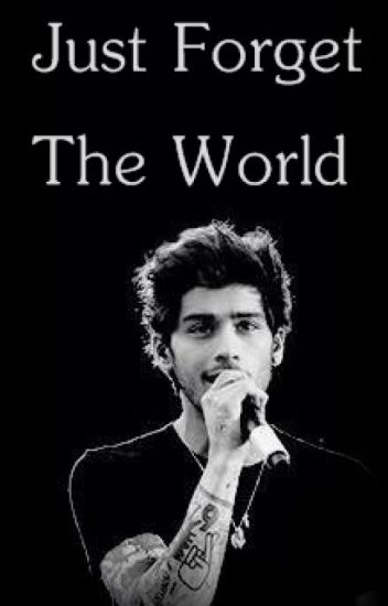 Just Forget The World || ZM