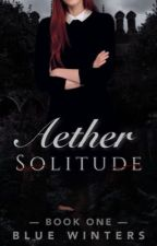 Aether: Solitude by blue-iced