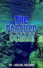 The Parched Ocean! by Aqilah_Naleem