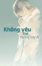 [Edit/Khải Nguyên] Nếu Không Yêu Thì Buông Tay Đi by bachthao2108