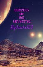 Secrets of the universe by kuche123