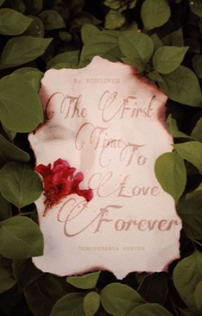 The First Time To Love Forever by toniaawrites