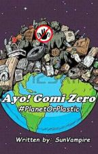 Ayo! Gomi Zero #PlanetOrPlastic by SunVampire