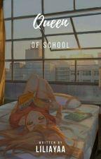 Queen Of School by liliayaa