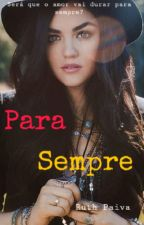 Para Sempre  by ruth15paiva